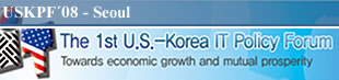 The 1st U.S.-Korea IT Policy Forum - Towards Economic Growth and Mutual Prosperity