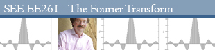 Stanford Engineering Everywhere EE261 - The Fourier Transform and its Applications