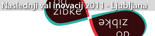 Naslednji val inovacij: Zapiranje snovnih poti, Ljubljana 2011