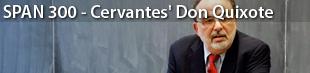 SPAN 300 - Cervantes' Don Quixote