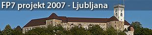 Splošno o FP7, projektih in prvem razpisu, Ljubljana 2007