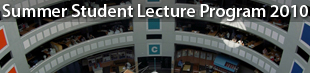 CERN Summer Student Lecture Program 2010