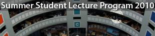 CERN Summer Student Lecture Program 2010