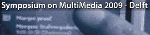 Symposium on MultiMedia at Your Fingertips 2.0: Boosting the Multimedia Knowledge Transfer: From Research to Products, Delft 2009