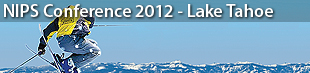26th Annual Conference on Neural Information Processing Systems (NIPS), Lake Tahoe 2012