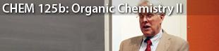 CHEM 125b: Freshman Organic Chemistry II