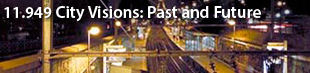 MIT 11.949 City Visions: Past and Future - Spring 2004