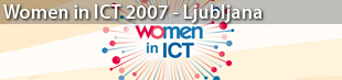 Workshop on Women in ICT, Ljubljana 2007