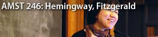 AMST 246: Hemingway, Fitzgerald, Faulkner
