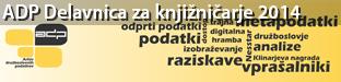 Arhiv družboslovnih podatkov (ADP) predstavlja Delavnico za knjižničarje, Ljubljana 2014