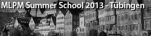 1st Machine Learning for Personalized Medicine (MLPM) Summer School, Tübingen 2013