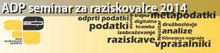 ADP seminar za raziskovalce / ADP seminar for researchers, Ljubljana 2014