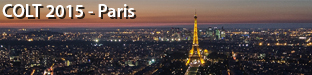 28th Annual Conference on Learning Theory (COLT), Paris 2015