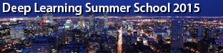 Deep Learning Summer School, Montreal 2015