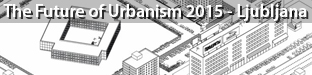 MAO Conference: The Future of Urbanism, Ljubljana 2015