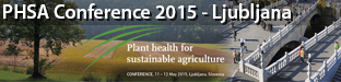 International Conference Plant Health for Sustainable Agriculture (PHSA), Ljubljana 2015