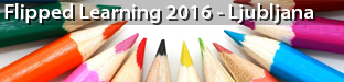 International Conference on Flipped Learning 2016, Ljubljana