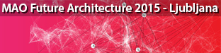 MAO Event: Future Architecture, Ljubljana 2015