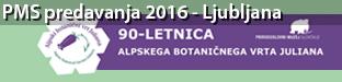 Prirodoslovni muzej Slovenije predstavlja dva cikla predavanj z naslovom 90-letnica alpskega botaničnega vrta Juliana v Trenti in Moje zeleno mesto 2016 - Ljubljana