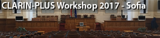 "CLARIN-PLUS Workshop ""Working with Parliamentary Records"", Sofia 2017"