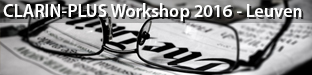 "CLARIN-PLUS workshop ""Working with Digital Collections of Newspapers"", Leuven 2016"