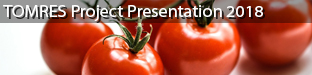 """""""A Novel And Integrated Approach To Increase Multiple And Combined Stress Tolerance In Plants Using Tomato As A Model"""" (TOMRES) Project Coordinators Presentation, Ljubljana 2018"""