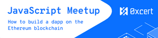 JavaScript Meetup: Build a dapp with 0xcert